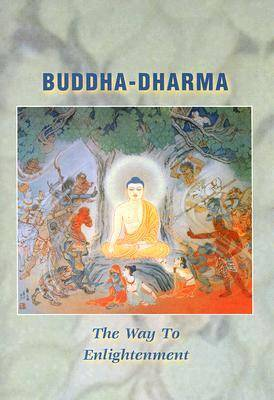 Buddha-Dharma: The Way to Enlightenment (Paperback)