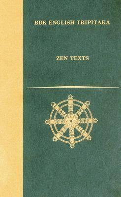 Zen Texts - BDK English Tripitaka Series (Hardback)