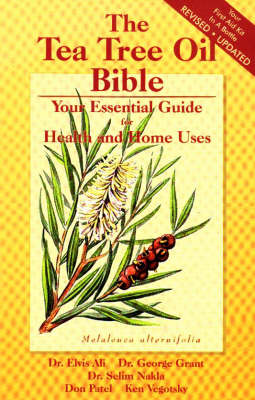 The Tea Tree Oil Bible: Your Essential Guide for Health and Home Uses - Love Living & Live Loving S. (Paperback)