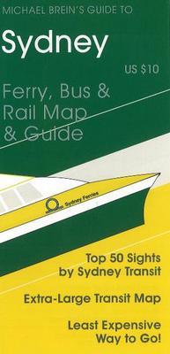 Sydney: Ferry, Bus & Rail Map & Guide (Sheet map, folded)