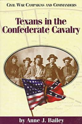 Texans in the Confederate Cavalry - Civil War campaigns & commanders series (Paperback)