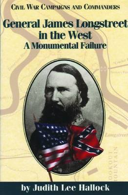 General James Longstreet in the West (Paperback)
