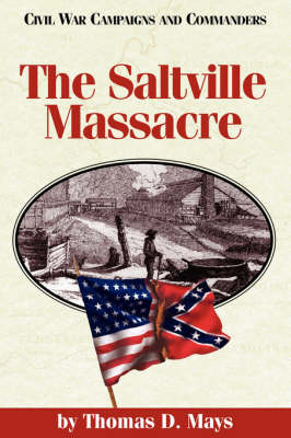 The Saltville Massacre - Civil War campaigns & commanders series (Paperback)