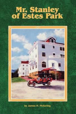 Mr. Stanley of Estes Park (Paperback)