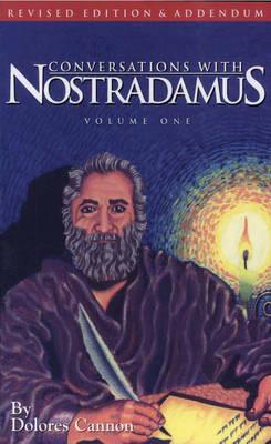 Conversations with Nostradamus: Volume 1: His Prophecies Explained (Paperback)