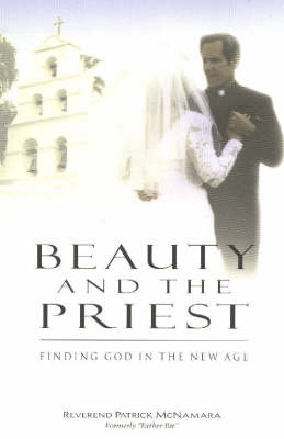 Beauty and the Priest: Finding God in the New Age (Paperback)