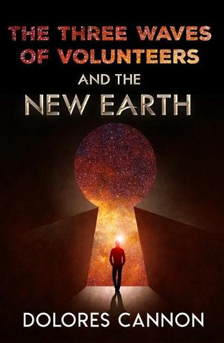 Three Waved of Volunteers and the New Earth (Paperback)