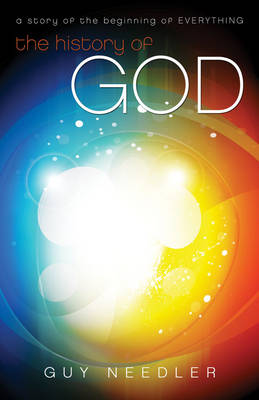History of God: A Story of the Beginning of Everything (Paperback)