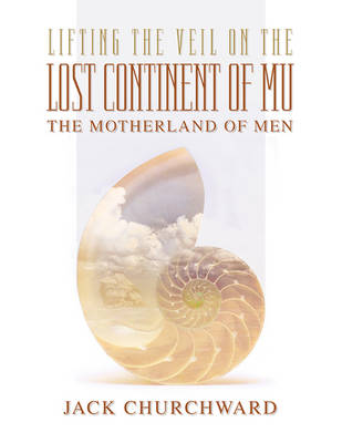 Lifting the Veil on the Lost Continent of Mu: Motherland of Men (Paperback)