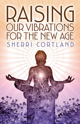 Raising Our Vibrations (Paperback)