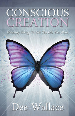 Conscious Creation: Directing Energy to Get the Life You Want (Paperback)