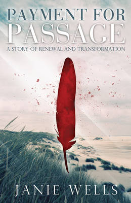 Payment for Passage: A Story of Renewal and Transformation (Paperback)