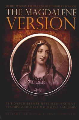 Magdalene Version: Secret Wisdom from a Gnostic Mystery School (Paperback)