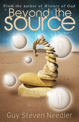 Beyond the Source - Part One: Messages from the Co-Creators of the Universe (Paperback)