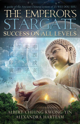 Emperor'S Stargate - Success on All Levels: A Guide to the Ancient Chinese System of Zi Wei Dou Shu (Paperback)