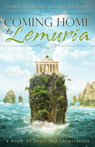 Coming Home to Lemuria: A Book of Hope and Inspiration (Paperback)