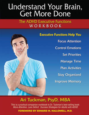 Understand Your Brain, Get More Done (Paperback)