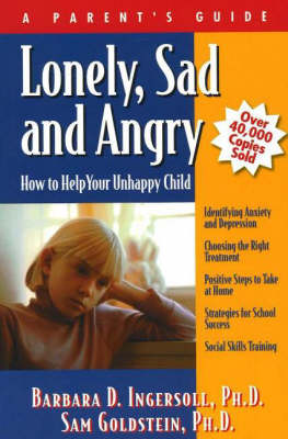 Lonely, Sad and Angry: How to Help Your Unhappy Child (Paperback)