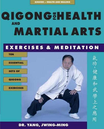 Qigong for Health and Martial Arts: Exercises and Meditation (Paperback)