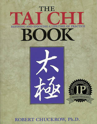 The Tai Chi Book: Refining and Enjoying a Lifetime of Practice (Paperback)