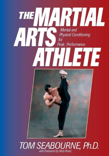The Martial Arts Athlete: Mental and Physical Conditioning for Peak Performance (Paperback)