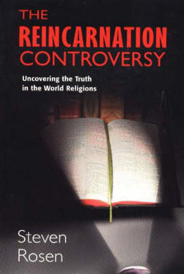 The Reincarnation Controversy: Uncovering the Truth in World Religions (Paperback)