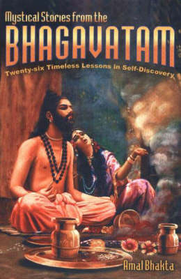 Mystical Stories from the Bhagavatam: Twenty-Six Timeless Lessons in Self-Discovery (Paperback)