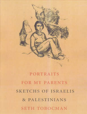 Portraits of Israelis and Palestinians: For My Parents (Paperback)