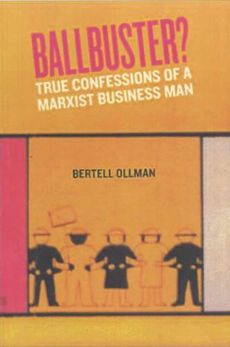 Ball Buster?: Confessions of a Marxist Businessman (Paperback)