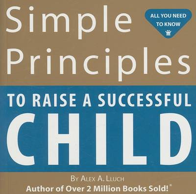 Simple Principles to Raise a Successful Child (Paperback)