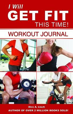 I Will Get Fit This Time! Workout Journal (Spiral bound)