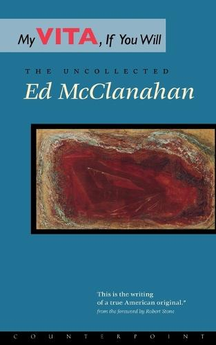 My Vita, If You Will: The Uncollected Ed McClanahan (Paperback)
