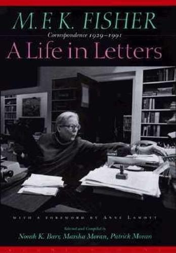 M.F.K. Fisher: A Life in Letters: Correspondence 1929-1991 (Paperback)