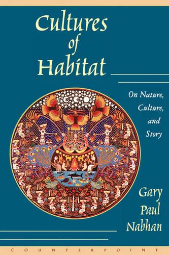 Cultures of Habitat: On Nature, Culture and Story (Paperback)