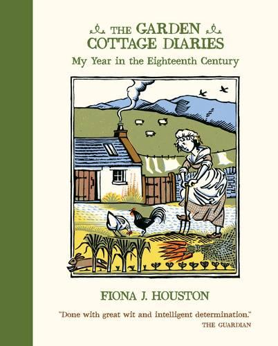 The Garden Cottage Diaries: My Year in the Eighteenth Century (Paperback)