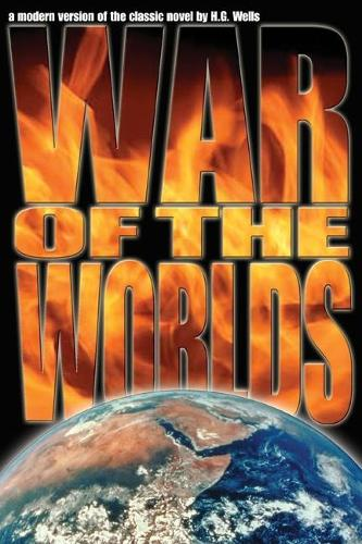 War of the Worlds: A Modern Version of the Classic Novel (Paperback)