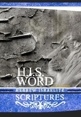 H.I.S. Word Hebrew Israelite Scriptures: 1611 Plus Edition with Apocrypha (Paperback)