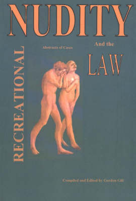 Recreational Nudity and the Law: Abstracts of Cases (Paperback)