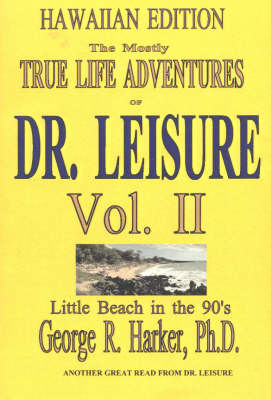 Mostly True Adventures of Dr. Leisure: v. 2: Little Beach in the 90's (Paperback)
