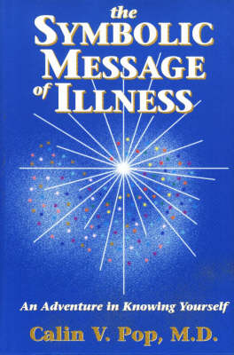 Symbolic Message of Illness: An Adventure in Knowing Yourself (Hardback)