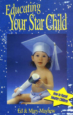 Educating Your Star Child: How to Parent Smarter Children (Paperback)