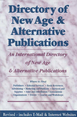 Directory of New Age and Alternative Publications: An International Directory of New Age and Alternative Publications (Paperback)