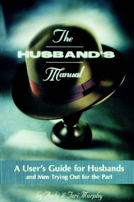 The Husband's Manual: A User's Guide for Husbands and Men Trying Out for the Part (Paperback)