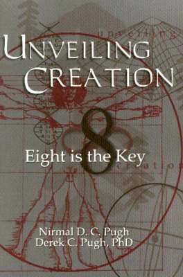 Unveiling Creation: Eight is the Key (Paperback)