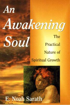 An Awakening Soul: Practical Nature of Spiritual Growth (Paperback)
