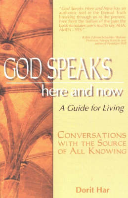 God Speaks Here & Now: A Guide for Living: Conversations with the Source of All Knowing (Paperback)