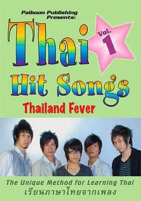 Thai Hit Songs: Thai Hit Songs, Vol. 1: Thailand Fever Learning Thai Through Music v. 1 (CD-Audio)