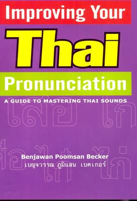 Improving Your Thai Pronunciation: A Guide to Mastering Thai Sounds (CD-Audio)