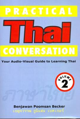Practical Thai Conversation: v. 2: Your Audio-visual Guide to Learning Thai