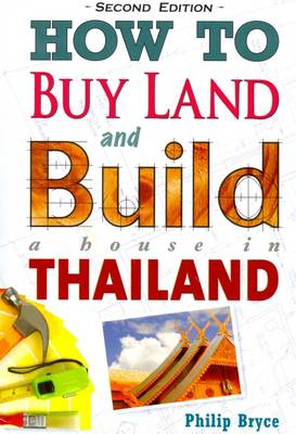 How to Buy Land and Build a House in Thailand (Paperback)